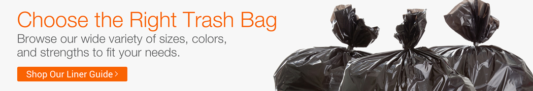 Choose the Right Trash Bag. Shop Our Liner Guide